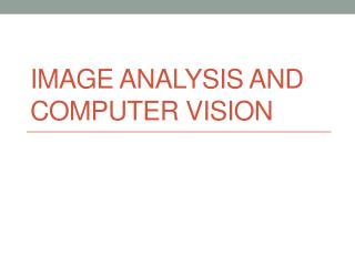 Image analysis and computer vision
