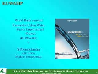 World Bank assisted Karnataka Urban Water Sector Improvement Project (KUWASIP) by S.Poornachandra