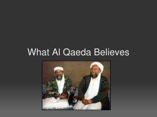 What Al Qaeda Believes