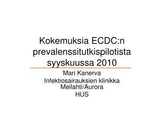 Kokemuksia ECDC:n prevalenssitutkispilotista syyskuussa 2010