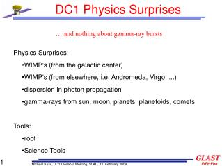 DC1 Physics Surprises