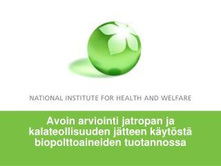 Avoin arviointi jatropan ja kalateollisuuden jätteen käytöstä biopolttoaineiden tuotannossa