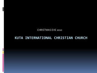 KUTA INTERNATIONAL  CHRISTIAN CHURCH