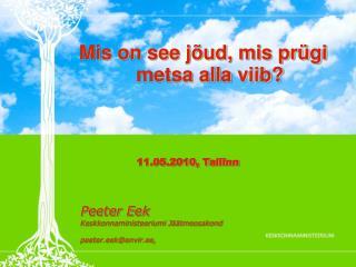 Peeter Eek Keskkonnaministeeriumi Jäätmeosakond peeter.eek@envir.ee,