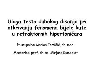 Uloga testa dubokog disanja pri otkrivanju fenomena bijele kute u refraktornih hipertoničara