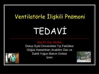Ventilatörle İlişkili Pnömoni TEDAVİ