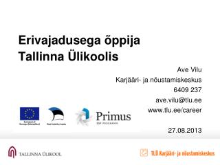 Erivajadusega �ppija  Tallinna �likoolis Ave Vilu Karj��ri- ja n�ustamiskeskus 6409 237