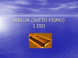 BIBLIJA (SVETO PISMO) 1.DIO