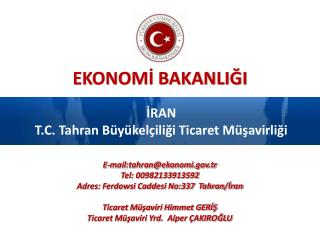 İRAN T.C. Tahran Büyükelçiliği Ticaret Müşavirliği