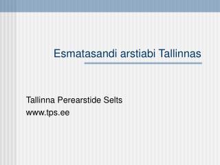 Esmatasandi arstiabi Tallinnas