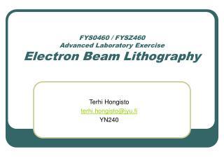 FYS0460 / FYSZ460 Advanced Laboratory Exercise Electron Beam Lithography