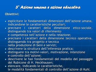 3° Azione umana e azione educativa