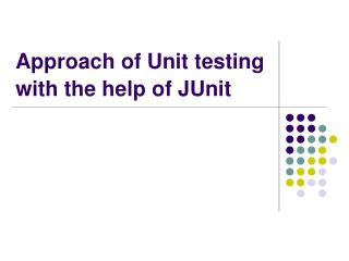 Approach of Unit testing  with the help of JUnit