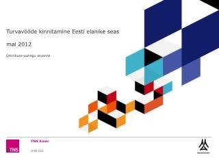 Turvavööde kinnitamine Eesti elanike seas mai  201 2 Omnibuss-uuringu  aruanne