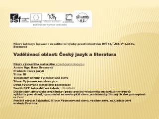 Název šablony: Inovace a zkvalitnění výuky prostřednictvím ICT 32/ČJ06,17.1.2013, Beranová