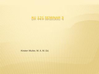 Ku 121 Seminar 3
