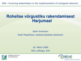 Rohelise võrgustiku rakendamisest Harjumaal Kadri Kreisman