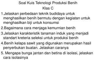 Soal Kuis Teknologi Produksi Benih Klas C