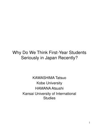 Why Do We Think First-Year Students Seriously in Japan Recently?
