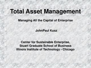 Total Asset Management Managing All the Capital of Enterprise  JohnPaul Kusz