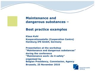 Maintenance and  dangerous substances – Best practice examples