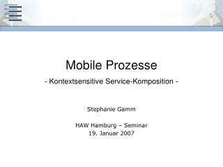 Mobile Prozesse - Kontextsensitive Service-Komposition -