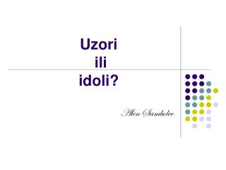 Uzori  ili  idoli?