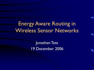 Energy Aware Routing in Wireless Sensor Networks