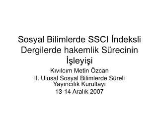Sosyal Bilimlerde SSCI İndeksli Dergilerde hakemlik Sürecinin İşleyişi