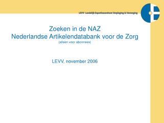 Zoeken in de NAZ Nederlandse Artikelendatabank voor de Zorg (alleen voor abonnees)