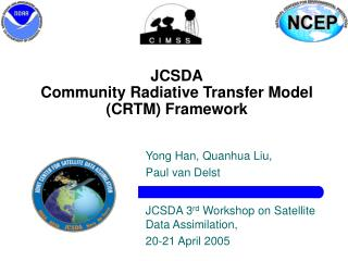 JCSDA Community Radiative Transfer Model (CRTM) Framework