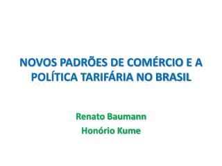 NOVOS PADRÕES DE COMÉRCIO E A POLÍTICA TARIFÁRIA NO BRASIL