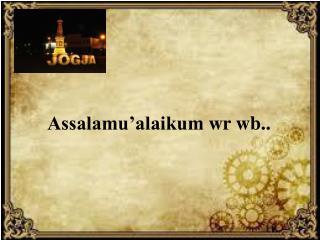 Assalamu'alaikum wr wb ..