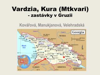 Vardzia, Kura (Mtkvari) - zastávky v Gruzii