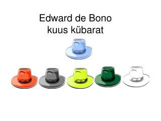 Edward de Bono kuus kübarat
