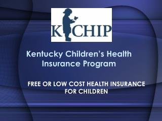 Kentucky Children s Health Insurance Program