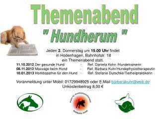 Jeden  2.  Donnerstag um  19.00 Uhr  findet  in Hodenhagen, Bahnhofstr. 18 ein Themenabend statt.