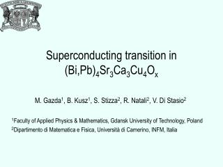 Superconducting transition in  (Bi,Pb) 4 Sr 3 Ca 3 Cu 4 O x