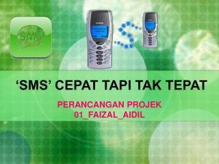 'SMS' CEPAT TAPI TAK TEPAT