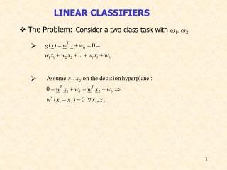 The Problem: Consider a two class task with  ω 1 ,  ω 2