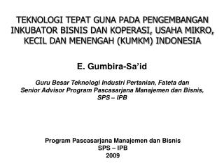 E. Gumbira-Sa�id Guru Besar Teknologi Industri Pertanian, Fateta dan