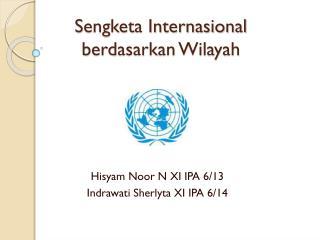 Sengketa Internasional berdasarkan Wilayah
