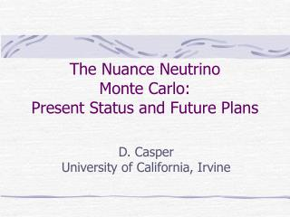 The Nuance Neutrino Monte Carlo: Present Status and Future Plans