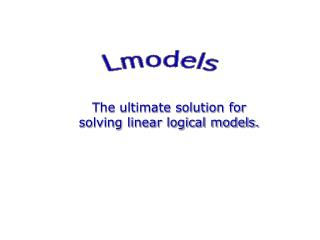 The ultimate solution for solving linear logical models.