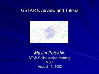 GSTAR Overview and Tutorial