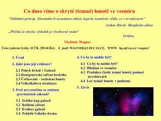 1. Úvod 2.  Jaké jsou její evidence?     2.1 Pohyb hvězd v Galaxii