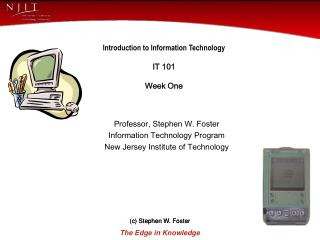 Introduction to Information Technology IT 101 Week One