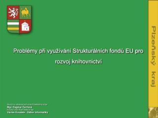 Problémy při využívání Strukturálních fondů EU pro rozvoj knihovnictví