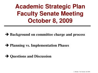 Academic Strategic Plan Faculty Senate Meeting  October 8, 2009