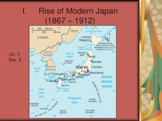 Ι .Rise of Modern  Japan (1867 – 1912)
